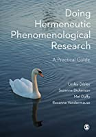 Doing Hermeneutic Phenomenological Research: A Practical Guide