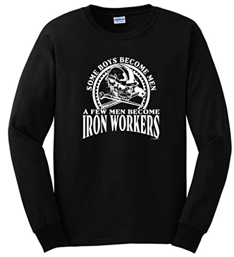 ThisWear Created Equal, Some Boys Become Men Iron Workers Long Sleeve T-Shirt XL Black