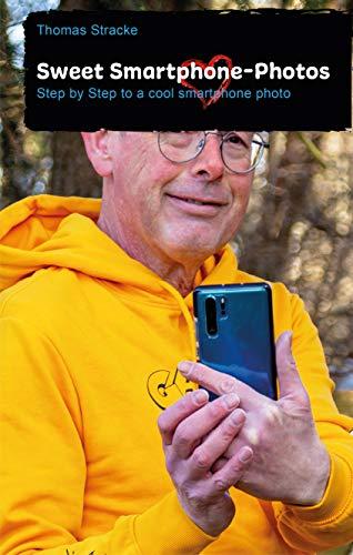 avis smartphonees photos professionnel Jolies photos de smartphone: photos sympas de smartphone étape par étape (version anglaise)