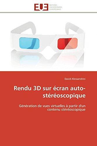 Rendu 3D sur écran auto-stéréoscopique: Génération de vues virtuelles à partir d'un contenu stéréoscopique (Omn.Univ.Europ.)