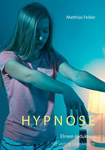 Hypnose: Elmen-Induktion, eine Schritt für Schritt Anleitung
