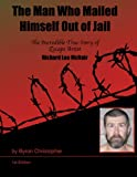 The Man Who Mailed Himself Out of Jail (English Edition)