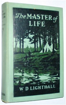 The Master of Life A Romance Of The Five Nations And Of Prehistoric Montreal Hardcover