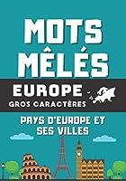 Mots Mêlés - Europe - Gros caractères: Les 28 pays – Toutes les capitales et autres villes - Grilles avec solutions inclus - 105 pages
