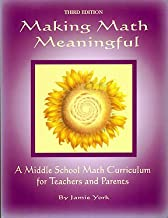 Making Math Meaningful : A Middle School Math Curriculum for Teachers and Parents by Jamie York (2004) Paperback