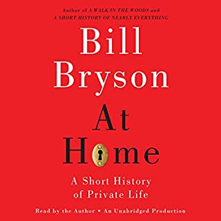At Home     A Short History of Private Life              Auteur(s):                                                                                                                                 Bill Bryson                               Narrateur(s):                                                                                                                                 Bill Bryson                      Durée: 16 h et 33 min     24 évaluations     Au global 4,7
