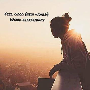 Feel good (new world)