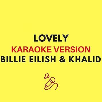 lovely (Originally by Billie Eilish & Khalid - Karaoke Version)