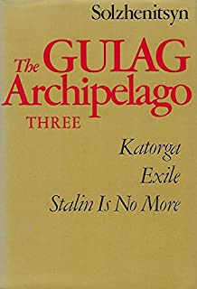 The Gulag Archipelago, 1918-1956: An Experiment in Literary Investigation, Vol. 3, Parts 5-7 (0060139129) | Amazon price tracker / tracking, Amazon price history charts, Amazon price watches, Amazon price drop alerts