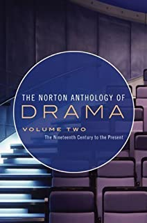 The Norton Anthology of Drama: The Nineteenth Century to the Present (Vol. 2) published by W. W. Norton & Company (2009)