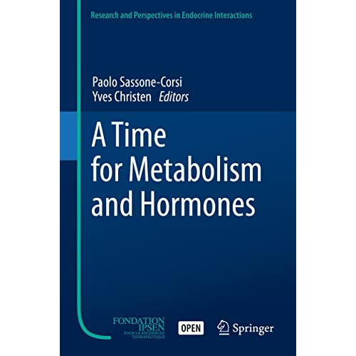 A Time for Metabolism and Hormones (Research and Perspectives in Endocrine Interactions) (English Edition)
