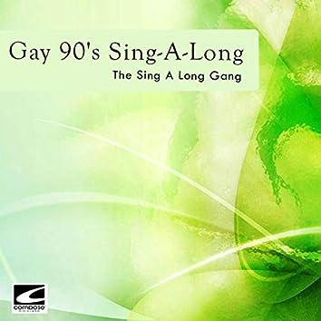 Gay 90's Sing-A-Long
