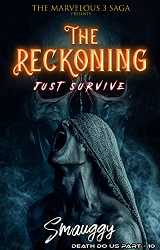 The Reckoning (The Reverse Harem Marvelous Three Saga: Death Do Us Part Book 2) by [Smauggy Universe]