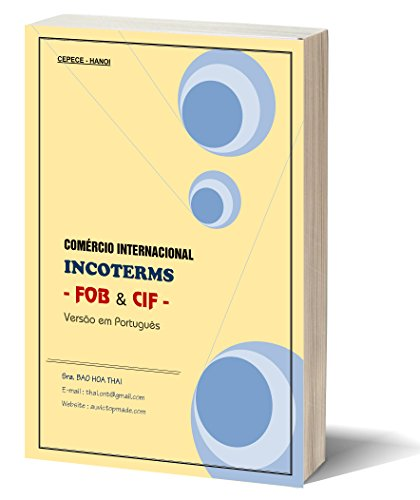 COMÉRCIO INTERNACIONAL -INCOTERMs: FOB & CIF (Portuguese Edition)