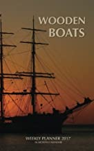 Wooden Boats Weekly Planner 2017: 16 Month Calendar by David Mann (2016-09-15)