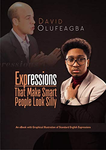 Expressions That Make Smart People Look Silly (English Edition)
