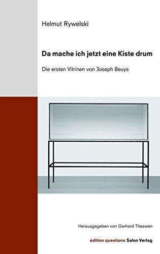 Da mache ich jetzt eine Kiste drum: Über die Vitrinen von Joseph Beuys (Édition questions)