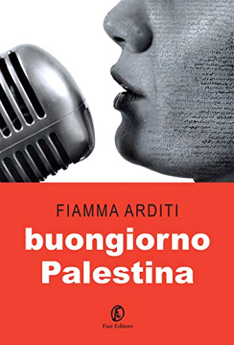 Buongiorno Palestina (Italian Edition)