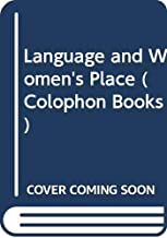 Language and Women's Place (Colophon Books)