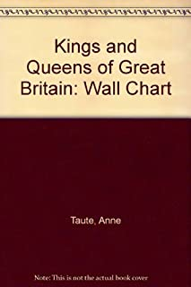 Kings and Queens of Great Britain: Wall Chart by Taute Anne (1971-01-01) Paperback