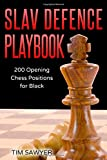 Slav Defence Playbook: 200 Opening Chess Positions For Black (chess Opening Playbook)-Sawyer, Tim