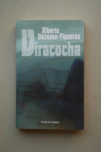 Viracocha / Alberto Vázquez-Figueroa ; ilustración de la sobrecub. Oscar Astromujoff