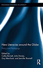 New Literacies around the Globe: Policy and Pedagogy (Routledge Research in Literacy Book 5)