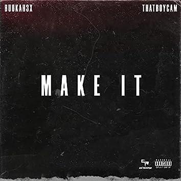 Make It (feat. ThatBoyCam)