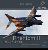 F-4 E/F/ej/qf-4e Phantom II: Aircraft in Detail (Duke Hawkins)