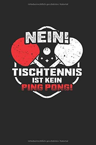Nein, Tischtennis Ist Kein Ping Pong: Notizbuch, Journal, Tagebuch, 120 Seiten, ca. DIN A5, liniert