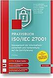 Praxisbuch ISO/IEC 27001: Management der Informationssicherheit und Vorbereitung auf die Zertifizierung. Zur Norm DIN ISO/IEC 27001:2017. Inkl. ... Zur Norm ISO/IEC 27001:2017. Inkl. E-Book - Michael Brenner