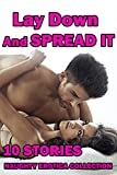 LAY DOWN AND SPREAD IT (10 Stories Naughty Erotica Collection) (English Edition)