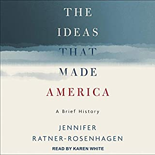 The Ideas That Made America     A Brief History              Written by:                                                                                                                                 Jennifer Ratner-Rosenhagen                               Narrated by:                                                                                                                                 Karen White                      Length: 7 hrs and 38 mins     Not rated yet     Overall 0.0