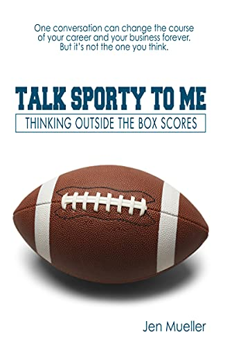 Talk Sporty to Me: Thinking Outside the Box Scores (English Edition)