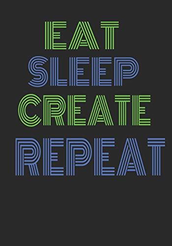 "Eat Sleep Create Repeat: Handy 7x10\"" diary for the entrepreneur"