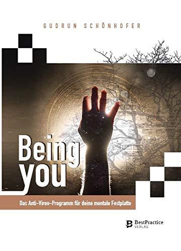 Being You: Das Anti-Viren-Programm für deine mentale Festplatte
