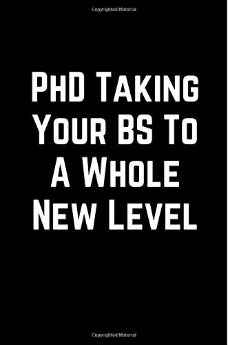 PhD Taking Your BS To A Whole New Level: 100 Page Lined Journal Paper Notebook for Friends & Coworkers Inspiring Note Taking Book | Christmas Santa Gift