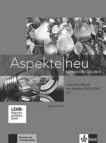 Aspekte neu C1: Mittelstufe Deutsch. Lehrerhandbuch mit digitaler Medien-DVD-ROM (Aspekte neu: Mittelstufe Deutsch)
