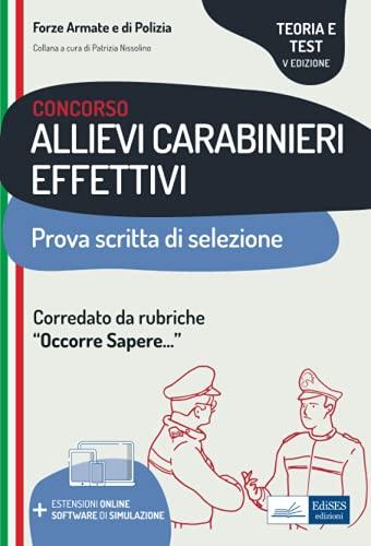 Concorso allievi carabinieri effettivi. Teoria e test per la prova scritta di selezione. Con software di simulazione