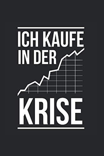 Ich Kaufe In Der Krise: Investor Notizbuch Mit 120 Gepunkteten Seiten (Dotgrid). Als Geschenk Eine Tolle Idee Für Investoren Und Zocker