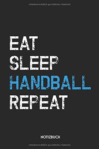 Eat Sleep Handball Repeat Notizbuch: Lustiges Büchlein für Spieler & Trainer   Dotted Notebook / Punkteraster   120 gepunktete Seiten   ca. A5 Format ... Geschenk für Handballer & Handballerinnen