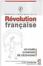 Annales Historiques de la Révolution Française. Les temps composés de l'économie de Philippe Minard