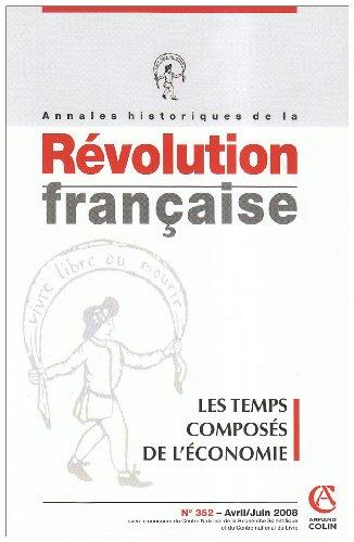 Annales Historiques de la Révolution Française. Les temps composés de l'économie