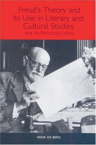 Freud's Theory and Its Use in Literary and Cultural Studies: An Introduction (Studies in German Literature Linguistics a