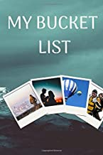 MY BUCKET LIST: Journal for Your Future Adventures 100 Entries