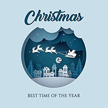 Christmas – Best Time of the Year: 2019 Instrumental Interpretations of Most Beautiful Traditional Christmas Carols