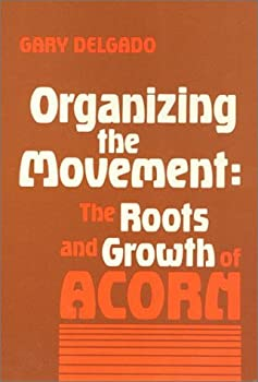 Organizing the Movement: The Roots and Growth of ACORN - Book  of the Labor and Social Change