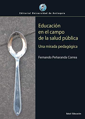 Educación en el campo de la salud pública: Una mirada pedagógica