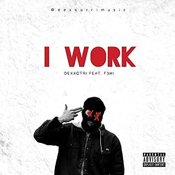 I Work (feat. F3mi)