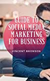 Guide to Social Media Marketing For Business: Social media marketing (SMM) refers to the use of social media and social networks to market a company's products and services (English Edition)